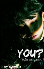 You? (M.Yg) {COMPLETED}✓민윤기 by X_Diva_X