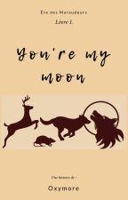 You're my moon (Fanfiction sur les Maraudeurs) by Oxymortel