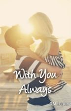 With You Always by godquotesforgirls