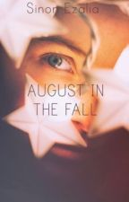"""August in the Fall (A """"Lab Partners"""" Fanfiction) *COMPLETED* by XxBunnyFluffxX"""