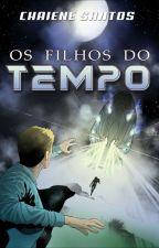 Os Filhos do Tempo  Versão Filme - História com 80 cenas by ChaieneS