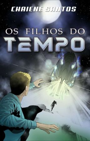 Os Filhos do Tempo (Versão Filme) by ChaieneS