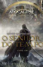 As Crônicas do Apocalipse - Livro 1 - O Senhor do Tempo by MarcioCP13