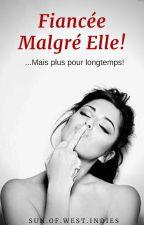 Fiancée Malgré Elle ! by sunofWestindies