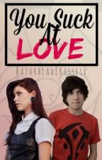 You Suck At Love {Aleks Marchant/ImmortalHD} by RazorbladeKissesx