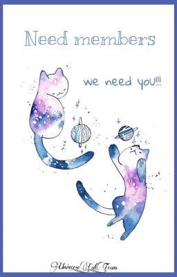 Đọc truyện Need Members [Universe_Cat_Team]