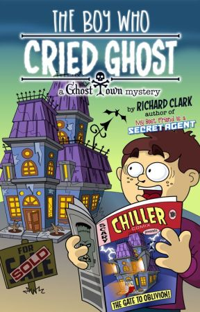 The Boy Who Cried Ghost: A Ghost Town Mystery by rclarkbtd