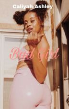 Bad Girl (Short Story) by CaliyahAshley