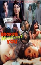 Kaira FF: Broken Without You  by Straw005