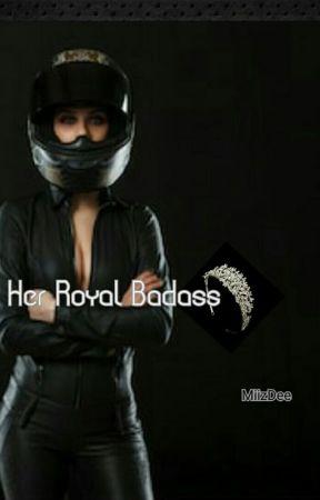 Her Royal Badass|✔ by MiizDee