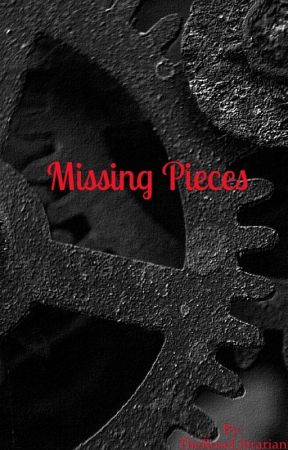 Missing Pieces by TheRoseLibrarian