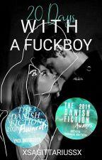 20 Days With A Fuckboy by xsagittariussx
