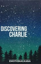 Discovering Charlie | on hold by ssxdthingss