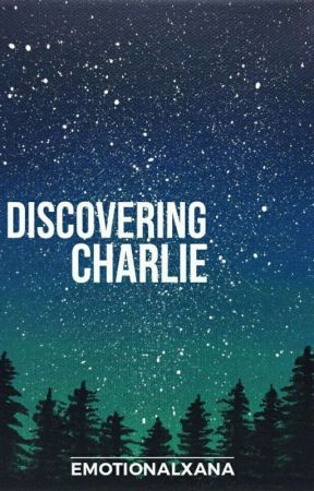 Discovering Charlie   on hold by ssxdthingss