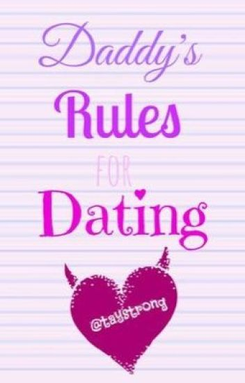 daddys rules for dating