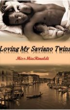 Loving My Saviano Twins by MissMiaRinaldi
