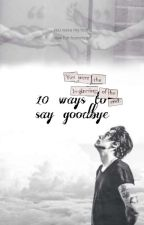 10 ways to say goodbye by Ney21_