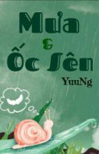 [Truyện ngắn] Mưa và Ốc sên. by YuuNg_DBH