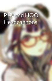 PJO and HOO Headcannons by XPermanent_VacationX