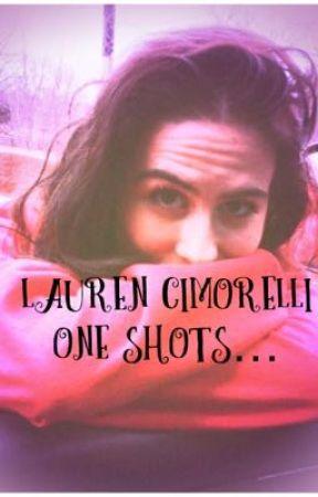 Lauren Cimorelli one shots by cimfam_147
