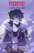 Gone 《A Galra Keith story》((on Hold Again)) by keithTheMagnificent