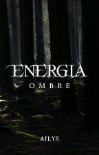 Energia - Ombres by Aillys