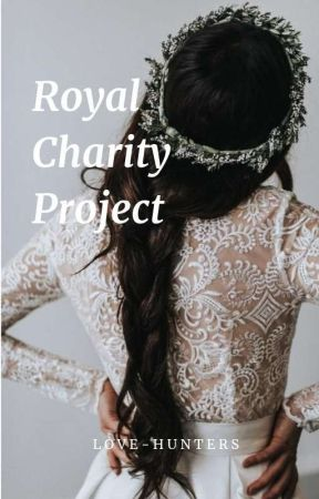 Royal Charity Project  by love-hunters