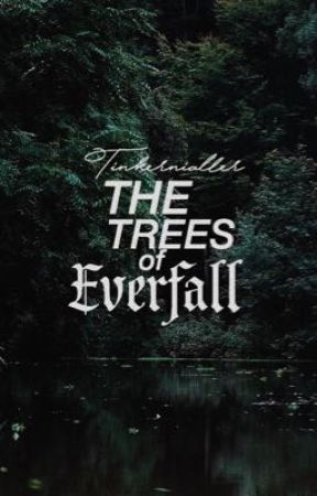 The Trees Of Everfall by tinkernialler