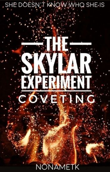 The Skylar Experiment : Coveting