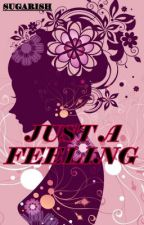 Just a feeling by sugarish