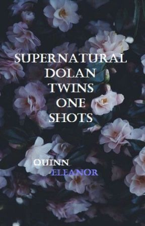 Supernatural Dolan Twins One Shots Requests Open Brother Let Me