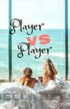 Player Vs Player by bellabees13