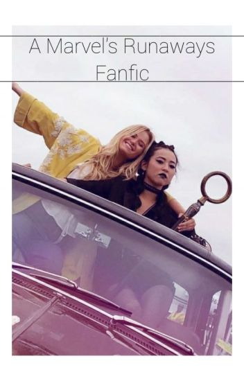 A Marvel's Runaways Fanfiction.