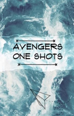 Avengers One Shots by pokemon240