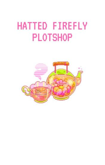 ㅡ hatted firefly plotshop.