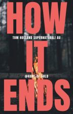 How it ends // Tom Holland Supernatural AU by hart-of-gold