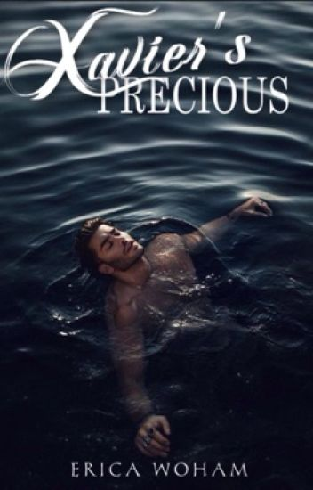 XAVIERS PRECIOUS ✔ {Editing In Process}
