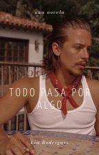 Todo Pasa Por Algo by liamanuelac