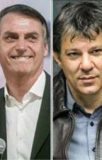 um amor impossível (Bolsonaro e Haddad) by izzyhoranfenty