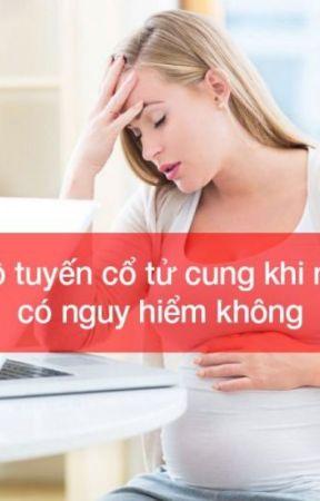 Mang thai & Viêm lộ tuyến cổ tử cung by tuananhdakhoaxadan