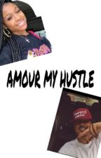 Amour My Hustle  by myakardash