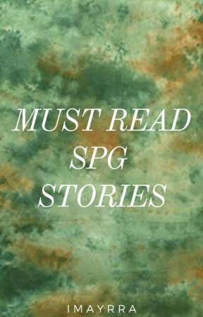 Must Read Spg Stories - Story #2 - Wattpad
