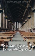 Rosemary's School For Extraordinary Teens by jessepinkmanbch