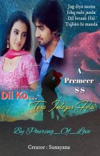 Dil Ko...Tera Intezar Hai - A Premeer SS [COMPLETED] (#TGA) by Pouring_Of_Love