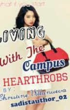 living with the campus hearthrobs by lovely_ladybunny