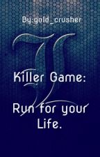 KILLER GAME:RUN FOR YOUR LIFE by gold_crusher