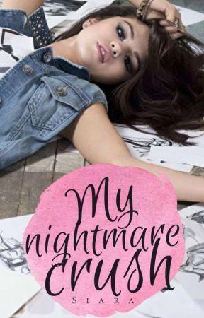 My Nightmare Crush by SiaraLlach98