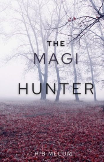 The Magi Hunter (Editing)