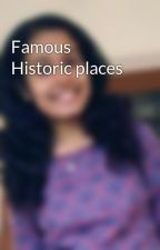 Famous Historic places by annajames28