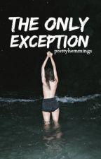 The Only Exception • Luke Hemmings by prettyhemmings